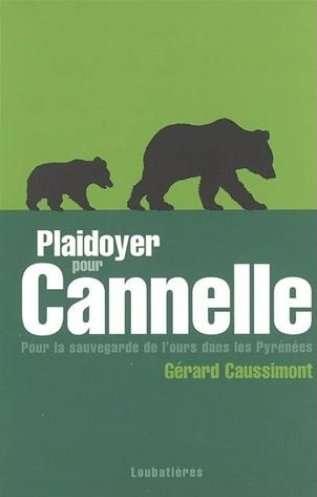 plaidoyer pour cannelle pour la sauvegarde de l ours dans les pyrenees 9782862664729 0